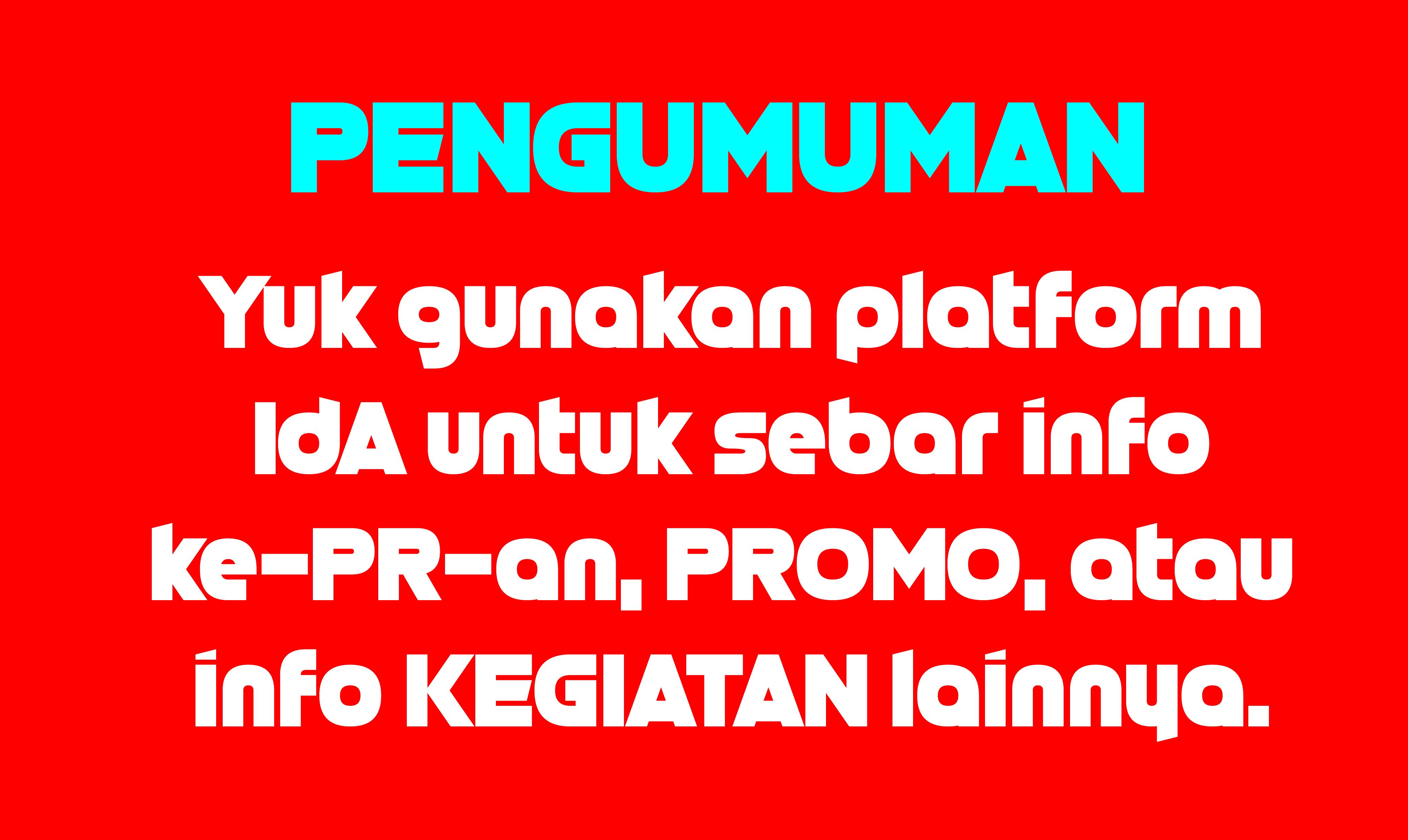 Platform InfodariAnda (IdA) juga siap terima info kehumasan dan promosi gratis